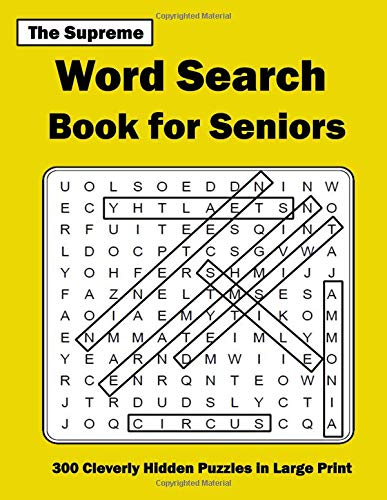 The Supreme Word Search Book for Seniors: 300 Cleverly Hidden Puzzles in Large Print
