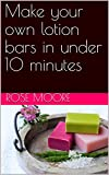 Make your own lotion bars in under 10 minutes