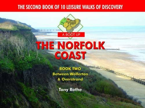 A Boot Up the Norfolk Coast: 10 Leisure Walks of Discovery
