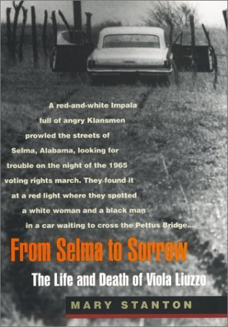 From Selma to Sorrow: The Life and Death of Viola Liuzzo by Mary Stanton (1998-10-01)