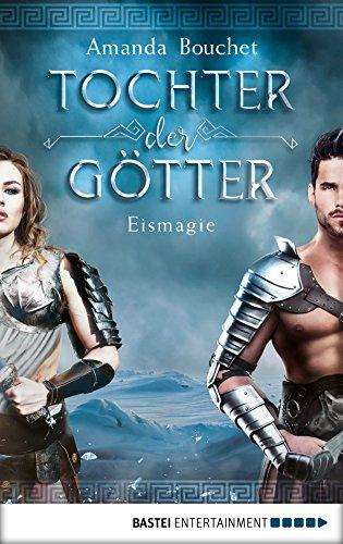 Tochter der Götter - Eismagie: Roman (Tochter-der-Götter-Trilogie 2)