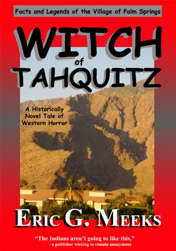 WITCH OF TAHQUITZ: Facts and Legends of the Village of Palm Springs (English Edition)