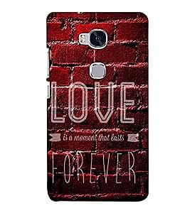 Fuson Designer Back Case Cover for Huawei Honor 5X :: Huawei Honor X5 :: Huawei Honor GR5 (Love is moment that last forever theme)