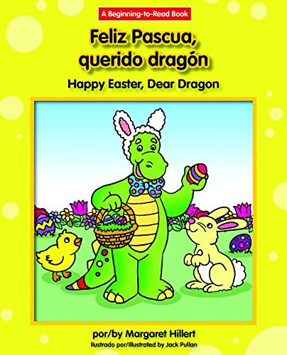 Feliz Pascua, Querido Dragon/Happy Easter, Dear Dragon (Querido dragon / Dear Dragon: A Beginning-to-Read Book) por Margaret Hillert