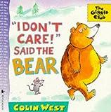 """""""I Don't Care!"""" Said the Bear (Giggle Club)"""