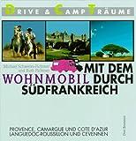 Mit dem Wohnmobil durch Südfrankreich - Michael Schweres-Fichtner, Ruth Fichtner