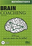 Brain Coaching : Mathématiques (1Cédérom) de Audrey Loubens (18 février 2008) Broché