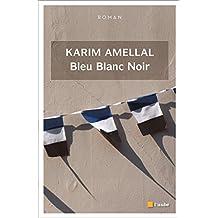 Bleu Blanc Noir (Regards croisés) (French Edition)