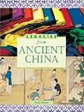 LEGACIES FROM ANCIENT CHINA