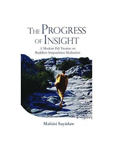 Progress of Insight: Treatise on Buddhist Satipathana Meditation by Mahasi Sayadaw (1998-09-07)