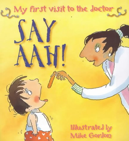 Say aah! : my first visit to the doctor