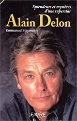 ALAIN DELON. Splendeurs et mystères d'une superstar