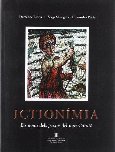 Ictionímia / Els noms dels peixos del mar català (Generalitat de catalunya) por Sergi Meseguer i Ballester