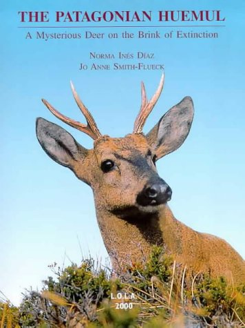 Patagonian huemul, the : a misterious deer in the brink of extintion: A Mysterious Deer on the Brink of Extinction (Monografia L.O.L.A) por Norma Ines Diaz