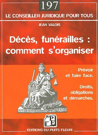 Décès, funérailles : comment s'organiser: Prévoir et faire face - Droits, obligations et démarches