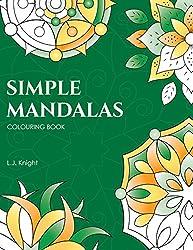 Simple Mandalas Colouring Book: 50 Original Easy Mandala Designs