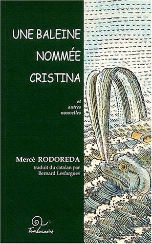 Une baleine nommée Cristina et autres nouvelles
