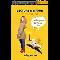 LECTURE A RISQUE: roman policier, cosy mystery, détente, suspense, humour (Les enquêtes de Pippa t. 4)