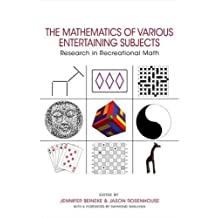 The Mathematics of Various Entertaining Subjects: Research in Recreational Math