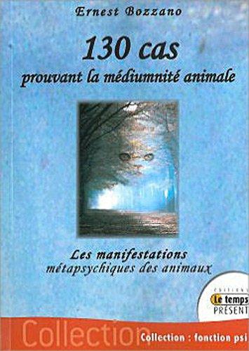 130 Cas prouvant la Médiumnité Animale