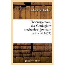 Phonurgia Nova, Sive Conjugium Mechanico-Physicum Artis (Philosophie)