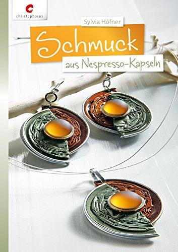 Schmuck Aus Nespresso Kapseln Ebook Sylvia Höfner Amazonde