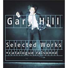 Gary Hill Retrospektive: Selected Works. Mit Catalogue Raisonné