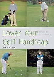 Lower Your Golf Handicap: Under 10 in 10 Weeks