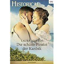 Die schöne Piratin der Karibik (Historical 324)