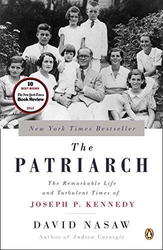 The Patriarch: The Remarkable Life and Turbulent Times of Joseph P. Kennedy por David Nasaw