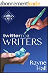 Twitter for Writers: The Author's Gui...