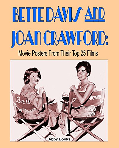 Bette Davis and Joan Crawford: Movie Posters From Their Top 25 Films (English Edition) - Davis Movie Poster