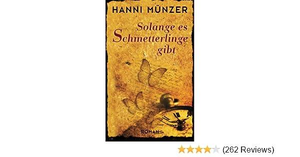 Solange Es Schmetterlinge Gibt Amazonde Hanni Münzer Bücher