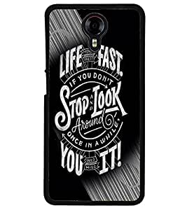 Fuson Premium Life Moves Fast Metal Printed with Hard Plastic Back Case Cover for Micromax Canvas Xpress 2 E313
