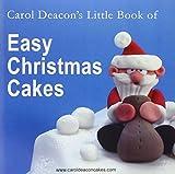 Carol Deacon's Little Book of Easy Christmas Cakes
