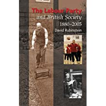 Labour Party and British Society: 1880-2005