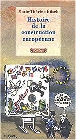 Histoire de la construction européenne de Marie-Thérèse Bitsch
