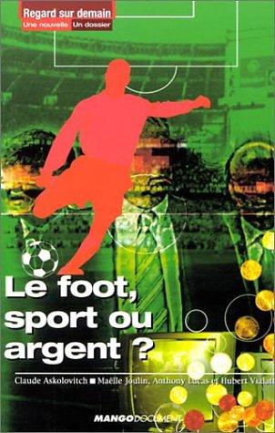 Le Foot, sport ou argent ?