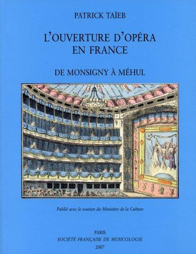 L'Ouverture d'opéra en France, de Monsigny à Méhul