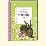 Geschenkidee  - Frohe Ostern!: Wissenswertes & Unterhaltsames rund ums Osterfest (Geschenkbücher für Erwachsene)
