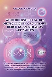 Grabovoi. G: Wiederherstellung des menschlichen Organismus von Grigori Grabovoi (2010) Broschiert
