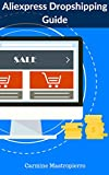 Aliexpress Dropshipping Guide: How to Start Dropshipping: Start an Online Business, Earn Money Online, and Quit Your Job (English Edition)