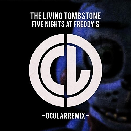 The Living Tombstone - Five Nights at Freddy's (Ocular Remix)