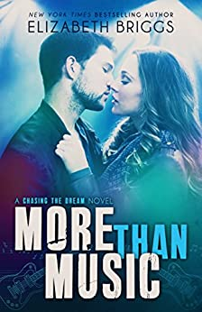 More Than Music: A Rock Star Romance (Chasing The Dream Book 1) (English Edition) di [Briggs, Elizabeth]