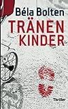 'Tränenkinder' von 'Béla Bolten'