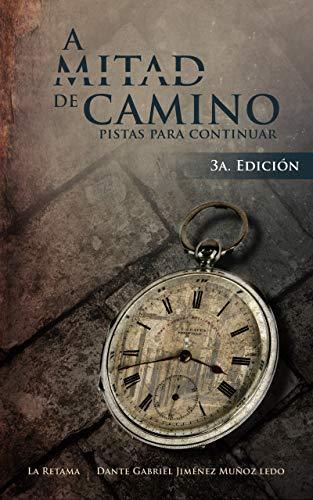 A Mitad de Camino: Pistas para continuar por Dante Jiménez
