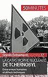 La catastrophe nucléaire de Tchernobyl: Entre erreurs humaines et défauts t par Perrineau