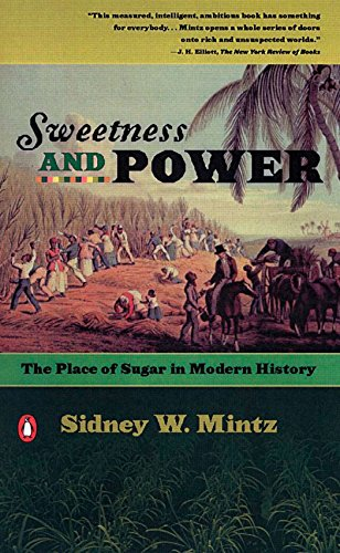 Sweetness and Power: The Place of Sugar in Modern History eBook: Sidney W. Mintz
