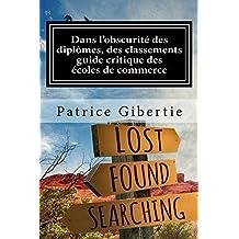 Dans l'obscurité des diplômes, des cursus et des classements , guide critique des écoles de commerce (French Edition)