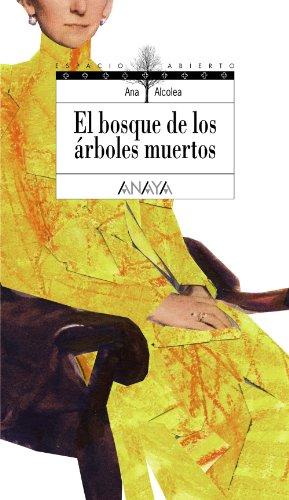 Portada del libro El bosque de los árboles muertos (Literatura Juvenil (A Partir De 12 Años) - Espacio Abierto)